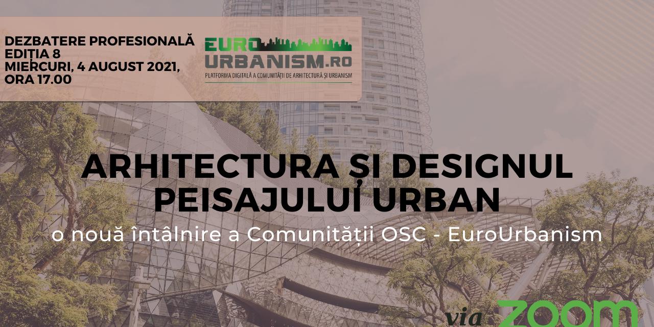 Arhitectura și designul peisajului urban – o nouă întâlnire a comunității profesionale EuroUrbanism