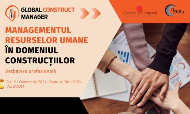 """O nouă dezbatere profesională Global Construct Manager: """"Managementul resurselor umane în domeniul construcțiilor"""""""