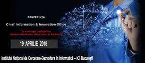 """Pe 19 aprilie are loc la București conferinţa pe tema """"Chief Information & Innovation Office. Pentru eliminarea birocraţiei în România. În avantajul cetăţenilor"""""""