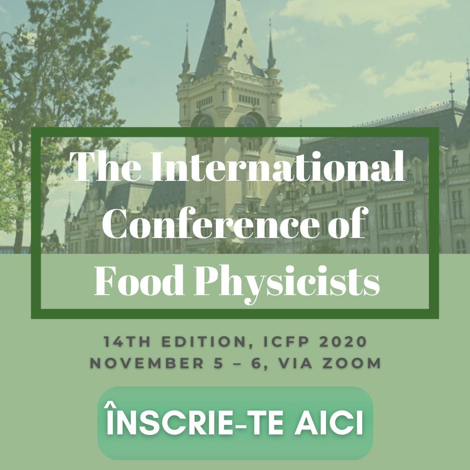 Conferinţa Internaţională a Specialiștilor în Fizica Alimentelor, ediția a 14-a, Online: 5-6 noiembrie 2020