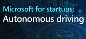 Programul Microsoft for Startups susține startup-urile specializate în dezvoltarea de sisteme de condus autonom