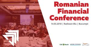 """Evoluția sectorului financiar-bancar este dezbătută în cadrul evenimentului """"Romanian Financial Conference"""""""