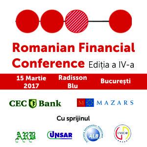 """Reprezentanții instituțiilor financiare se reunesc pe 15 martie 2017 la """"Romanian Financial Conference"""""""