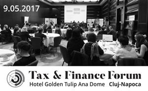 """Conferința de taxe și fiscalitate """"Tax & Finance Forum"""" are loc pentru prima dată la Cluj-Napoca"""
