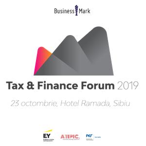 Tax & Finance Forum 2019, acum și la Sibiu
