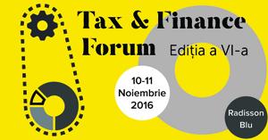 """Conferinţele """"Tax & Finance Forum"""" vor avea loc pe 10-11 noiembrie la București și pe 18-19 noiembrie la Poiana Brașov"""