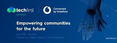 TechFest connected by Vodafone, cel mai complex festival de tehnologie din România, își deschide porțile la București, în iunie