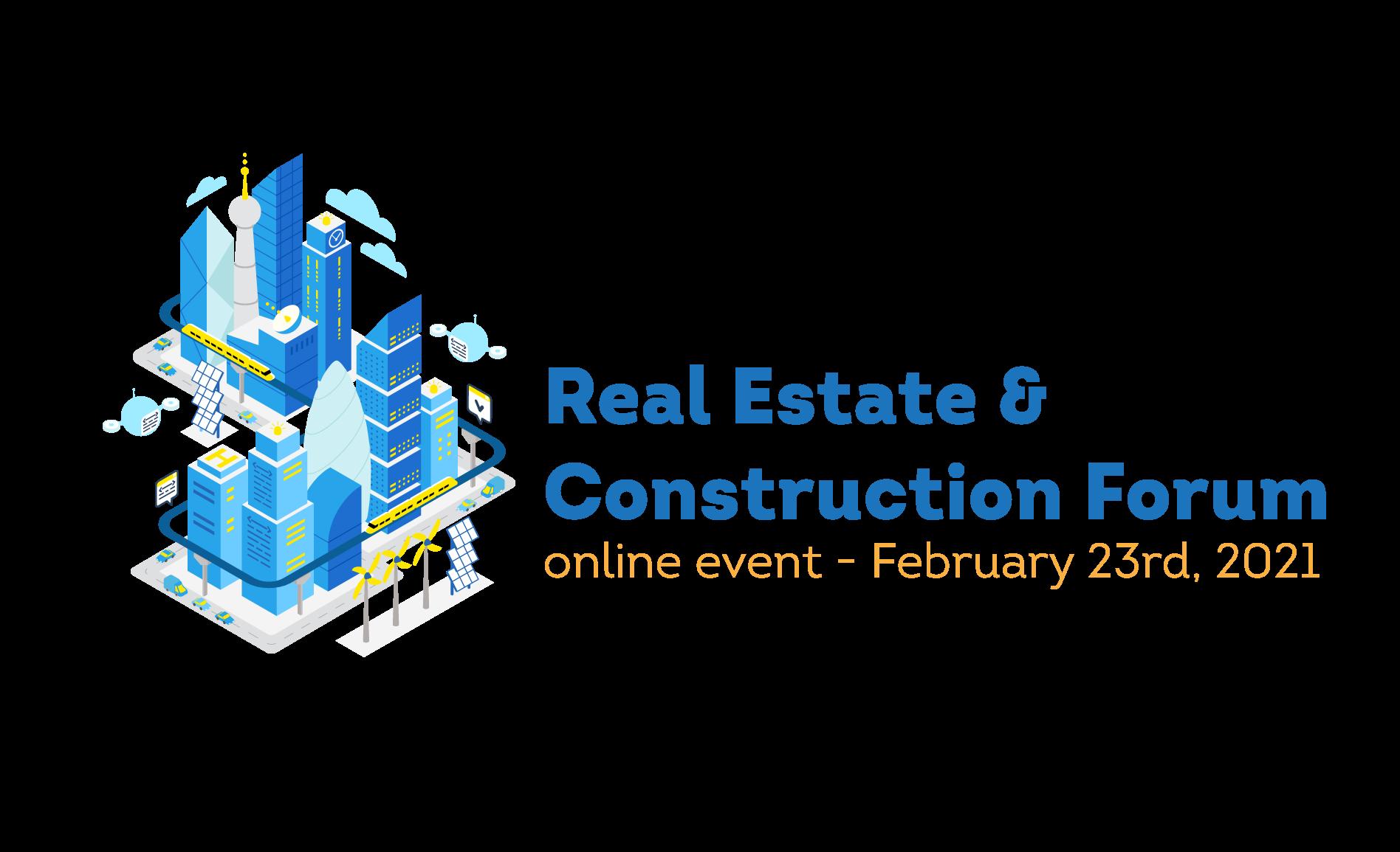 """23 februarie 2021: Dezbateri despre situația pieței imobiliare, la cea de-a XII-a ediție a """"Real Estate & Construction Forum"""""""