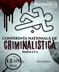 La Iași are loc Conferința Națională de Criminalistică