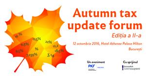 """Evenimentul """"Autumn tax update forum"""" are loc pe 12 octombrie la București"""