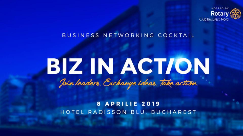 Rotary Club Bucuresti Nord organizează pe 8 aprilie evenimentul Biz in Action
