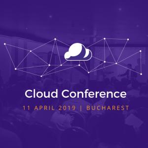 Cloud Conference 2019: 11 aprilie, Crowne Plaza Bucuresti