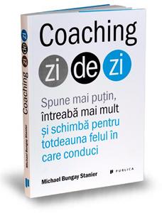 """""""Coaching zi de zi"""", de Michael Bungay Stanier"""