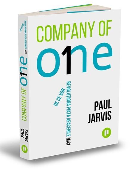 """""""Company of One – De ce vor revoluționa piața afacerile mici"""", de Paul Jarvis"""