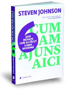 """""""Cum am ajuns aici"""", de Steven Johnson"""