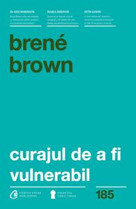 """Curajul de a fi vulnerabil"", de Brene Brown"