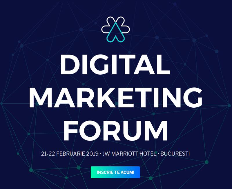 Digital Marketing Forum 2019: 21 – 22 februarie, Bucuresti