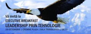 Executive Breakfast – Leadership prin tehnologie – despre importanţa CRM pentru o organizaţie