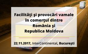 Reprezentanții vamali din România și Republica Moldova se reunesc la București pentru a dezbate facilitățile și provocările vamale dintre cele două țări