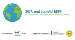 """Conferința """"2017, anul planului BEPS"""" va avea loc pe 26 ianuarie, la Hotel InterContinental din București"""