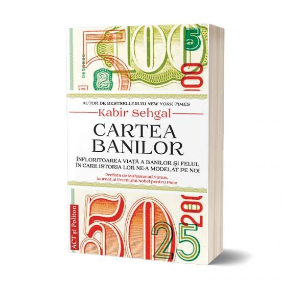 """""""Cartea banilor: Înfloritoarea viață a banilor și felul în care istoria lor ne-a modelat pe noi"""", de Kabir Sehgal"""