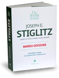 """""""Marea divizare"""", de Joseph E. Stiglitz"""