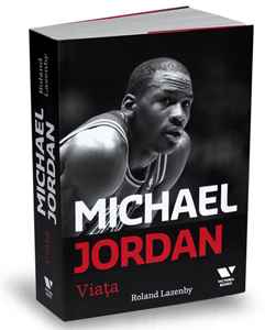 """Michael Jordan: Viaţa"", de Roland Lazenby"