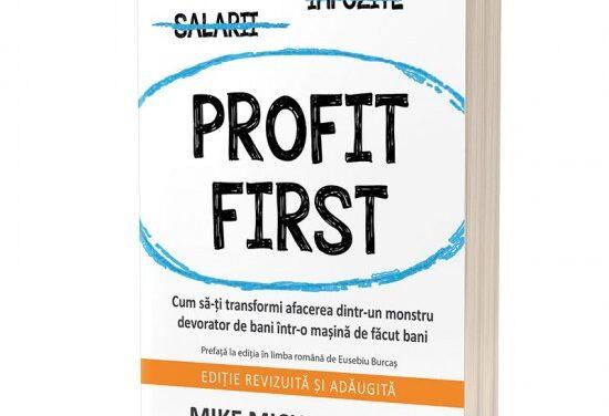 """""""Profit First: Cum să-ți transformi afacerea dintr-un monstru devorator de bani într-o mașină de făcut bani"""", de Mike Michalowicz"""