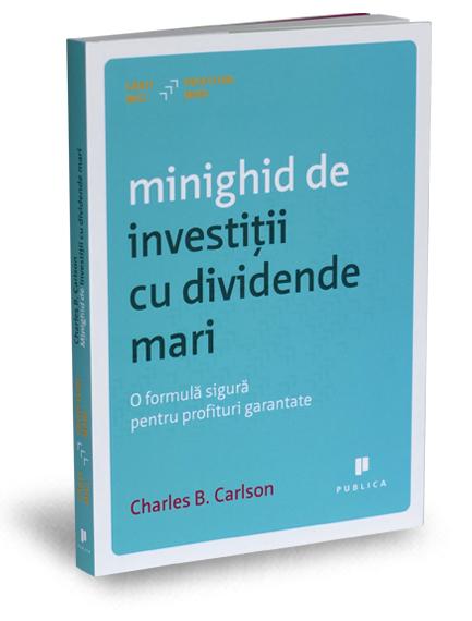 """Minighid de investiţii cu dividende mari"", de Charles B. Carlson"