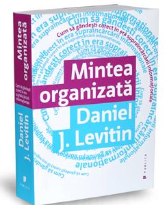 """""""Mintea organizată"""", de Daniel J. Levitin"""