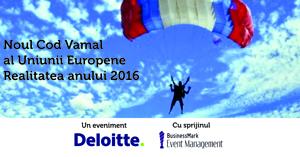 """Conferinta cu tema """"Noul Cod Vamal al Uniunii Europene. Realitatea anului 2016"""" va avea loc pe 31 martie, la Hotel Intercontinental din București"""