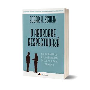 """""""O abordare respectuoasă"""", de Edgar H. Schein"""