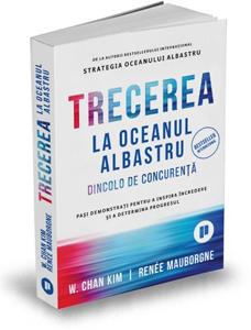"""""""Trecerea la Oceanul Albastru"""", de W. Chan Kim și Renée Mauborgne"""