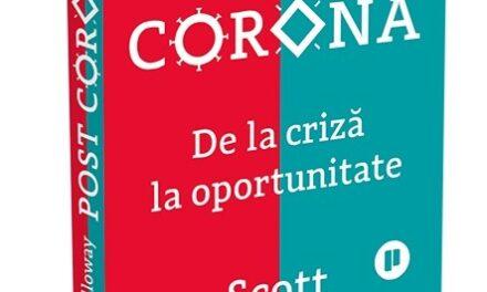 """Post Corona. De la criză la oportunitate"", de Scott Galloway"