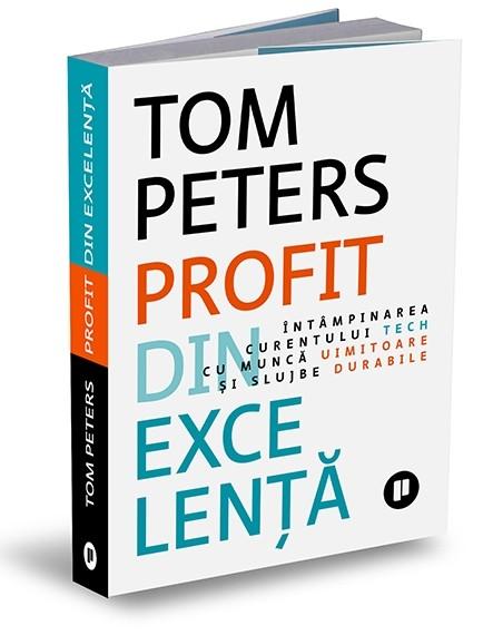 """""""Profit din excelență"""", de Tom Peters"""