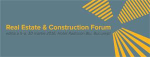 """Conferinţa """"REAL ESTATE & CONSTRUCTION FORUM"""" va avea loc pe 30 martie, în Bucureşti"""