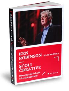 """""""Școli creative"""", de Ken Robinson"""