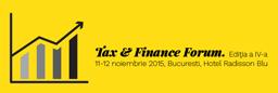 """Conferinta """"Tax & Finance Forum"""" are loc pe 11 si 12 noiembrie la Bucuresti"""