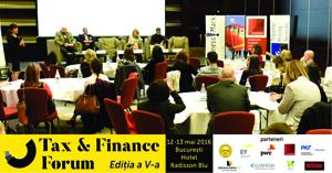 Conferința Tax & Finance Forum are loc pe 12 și 13 mai, la Hotel Radisson Blu din București
