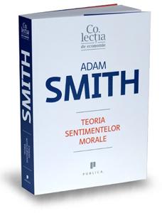 """""""Teoria sentimentelor morale"""", de Adam Smith"""