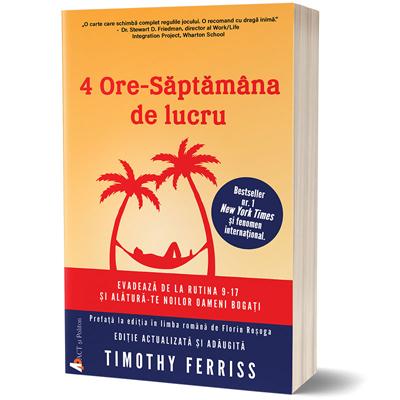 """4 ore – Săptămana de lucru"", de Timothy Ferriss"