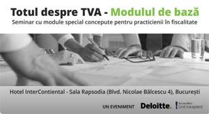 """Specialiștii Deloitte România vă invită să participați la seminarul """"Totul despre TVA"""""""