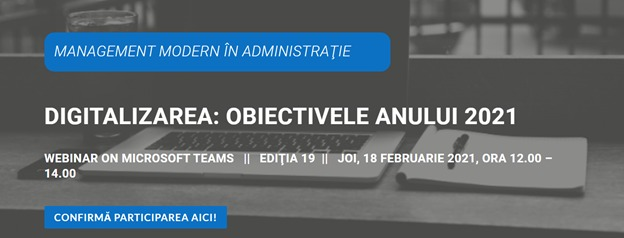 """Comunitatea Administratie.ro: """"Digitalizarea – obiectivele anului 2021"""", tema webinar-ului din 18 februarie"""